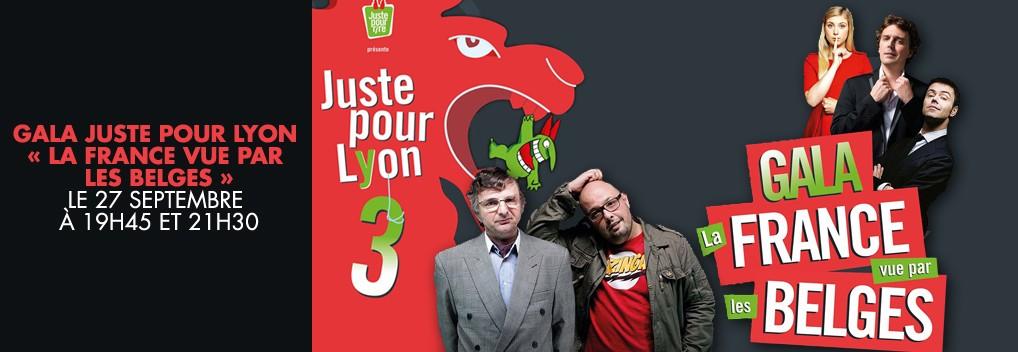 Gala Juste Pour Lyon « La France vue par les belges »