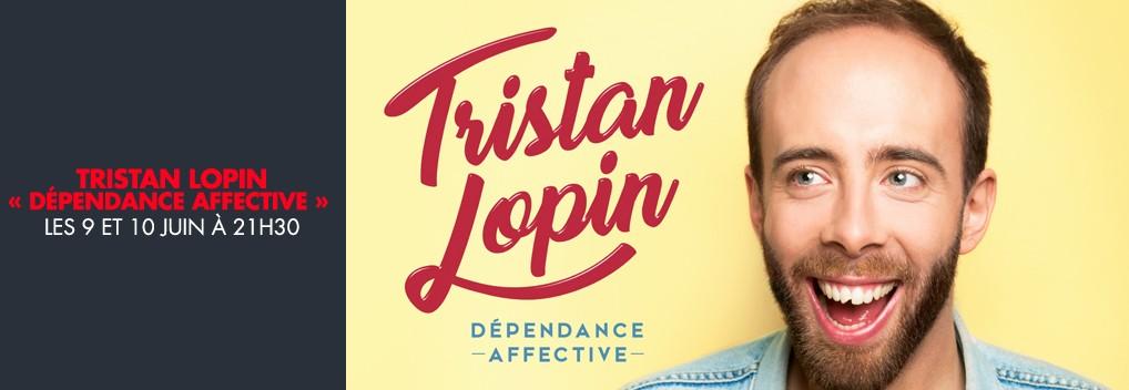 TRISTAN LOPIN « Dépendance affective »