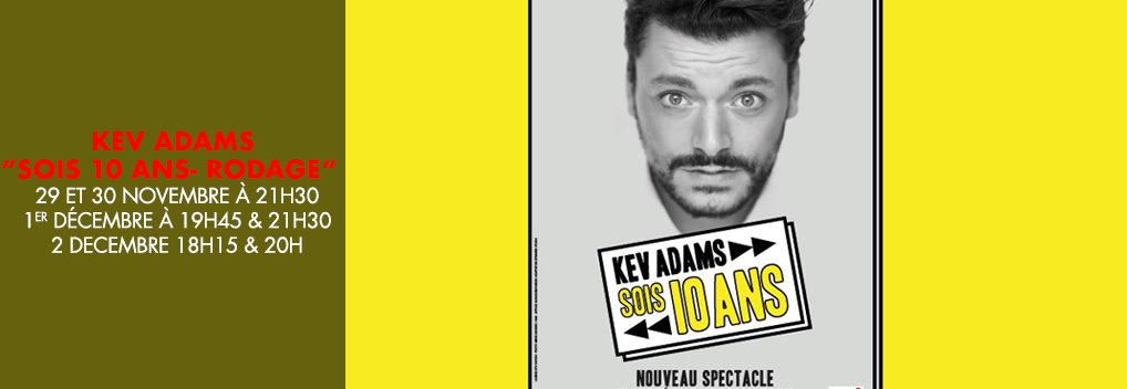 Kev Adams « sois 10 ans- rodage »